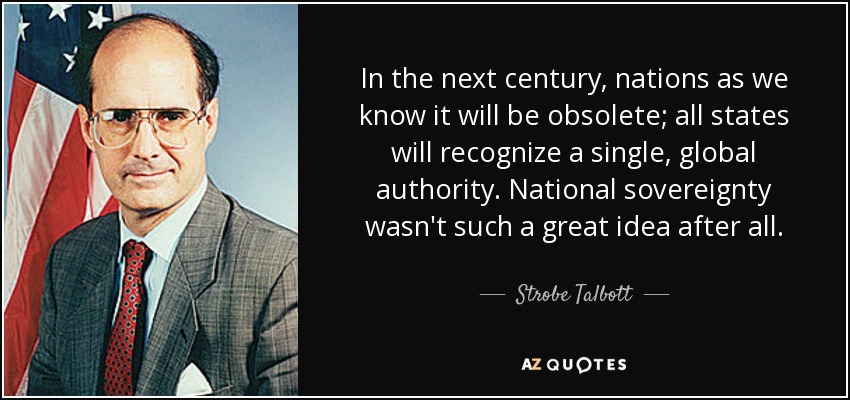 http://www.azquotes.com/picture-quotes/quote-in-the-next-century-nations-as-we-know-it-will-be-obsolete-all-states-will-recognize-strobe-talbott-61-52-07.jpg