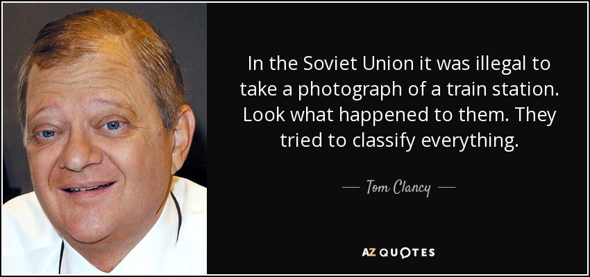 Tom Clancy quote: In the Soviet Union it was illegal to take