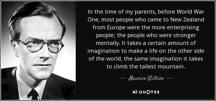Maurice Wilkins Quote In The Time Of My Parents Before World War