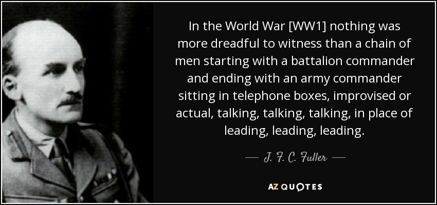 Ww1 Quotes J. F. C. Fuller quote: In the World War [WW1] nothing was more  Ww1 Quotes