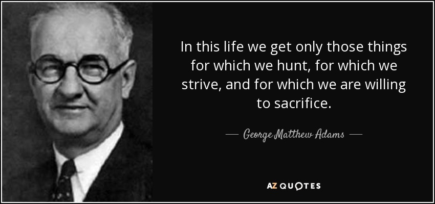 TOP 25 QUOTES BY GEORGE MATTHEW ADAMS (of 57)   A-Z Quotes