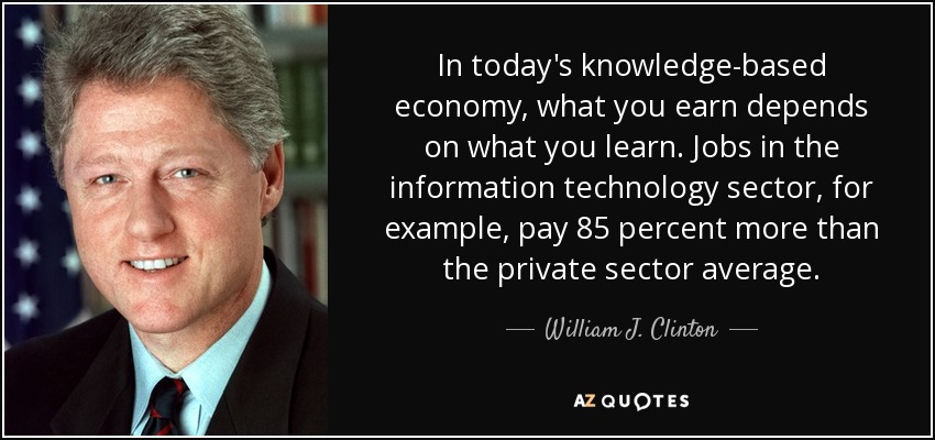 In Todays Knowledge Based Economy What You Earn Depends On What You Learn