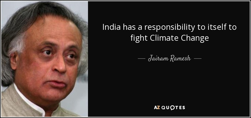India has a responsibility to itself to fight Climate Change - Jairam Ramesh