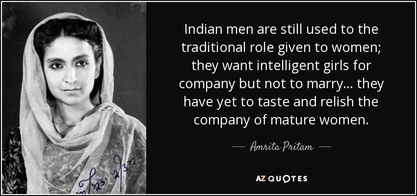 Indian men are still used to the traditional role given to women; they want  intelligent