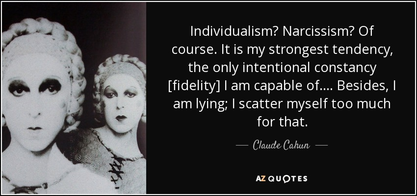 https://www.azquotes.com/picture-quotes/quote-individualism-narcissism-of-course-it-is-my-strongest-tendency-the-only-intentional-claude-cahun-122-65-47.jpg
