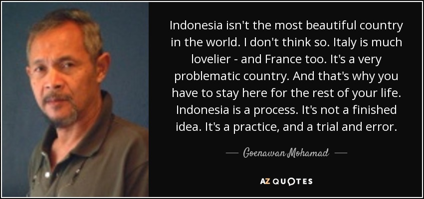 goenawan mohamad quote isn t the most beautiful country