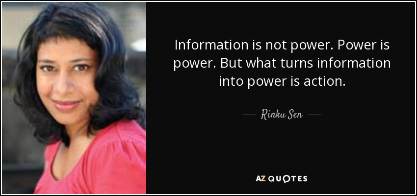 Rinku Sen Quote Information Is Not Power Power Is Power But What