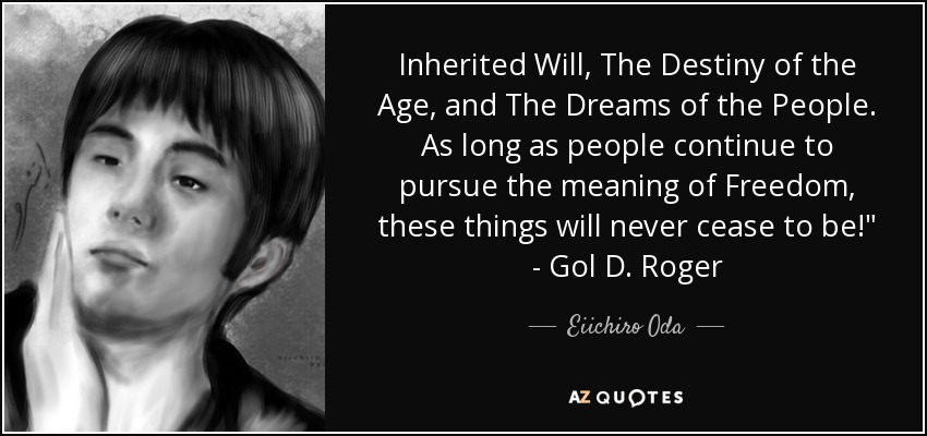 Inherited Will, The Destiny of the Age, and The Dreams of the People. As long as people continue to pursue the meaning of Freedom, these things will never cease to be!