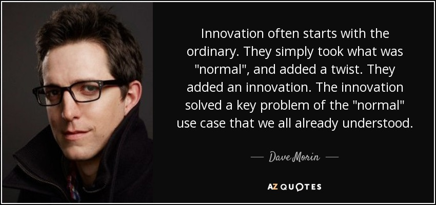 Innovation often starts with the ordinary. They simply took what was