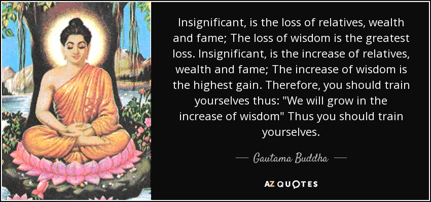 Gautama Buddha Quote Insignificant Is The Loss Of Relatives