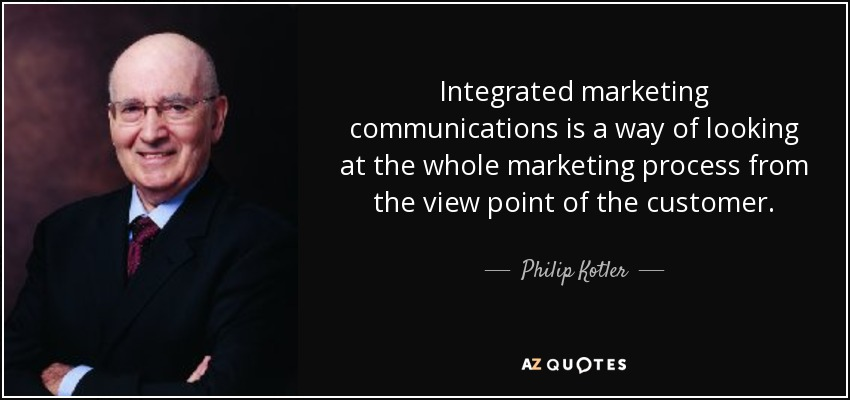 Philip Kotler quote: Integrated marketing communications ...