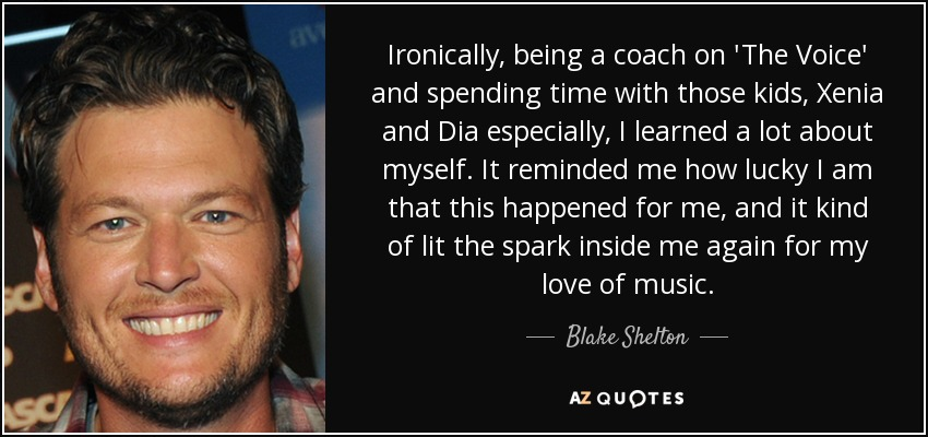 Blake Shelton Quote Ironically Being A Coach On The Voice And