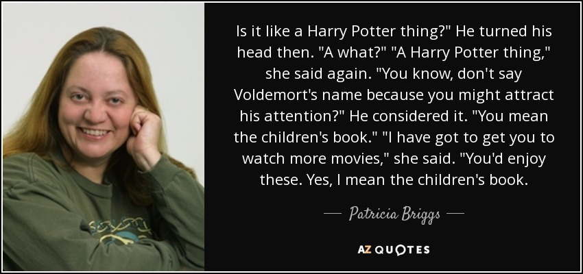 Is it like a Harry Potter thing?