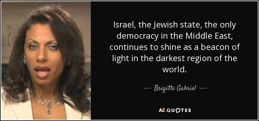 Brigitte Gabriel Quote Israel The Jewish State The Only Democracy
