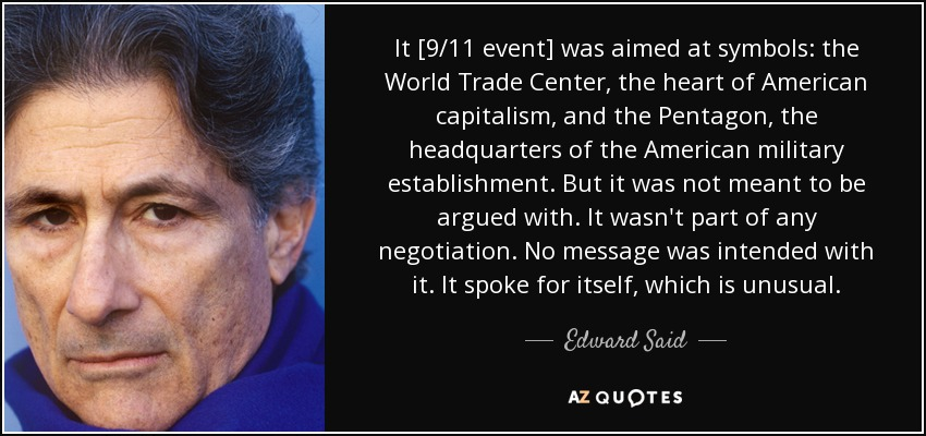 Edward Said Quote It 911 Event Was Aimed At Symbols The World