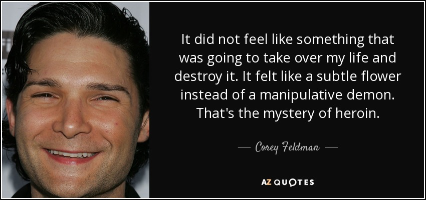 Corey Feldman quote: It did not feel like something that was