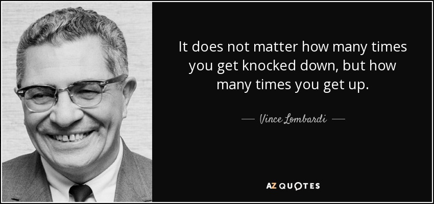 Vince Lombardi Quote It Does Not Matter How Many Times You Get