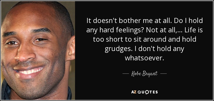 Kobe Bryant Quote It Doesnt Bother Me At All Do I Hold Any