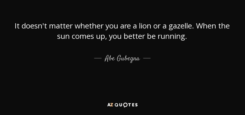 QUOTES BY ABE GUBEGNA
