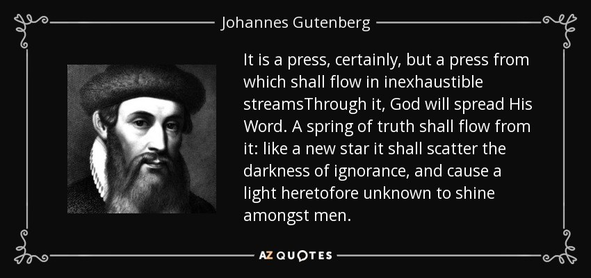 Johannes Gutenberg Quote It Is A Press Certainly But A