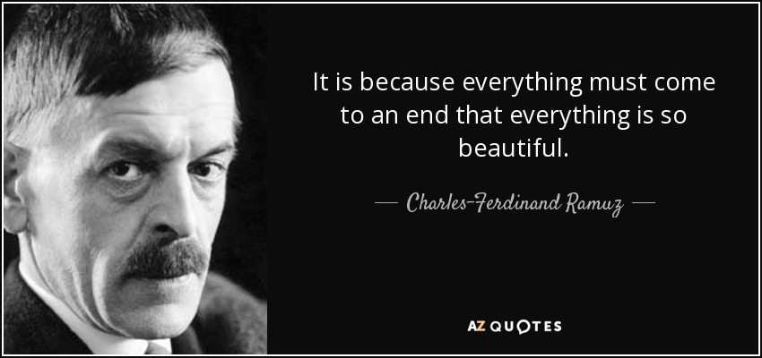 Charles Ferdinand Ramuz Quote It Is Because Everything Must Come To