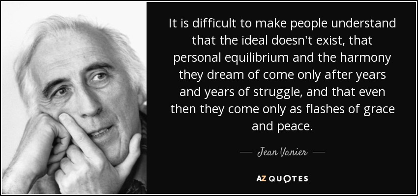 Jean Vanier Quote It Is Difficult To Make People Understand That