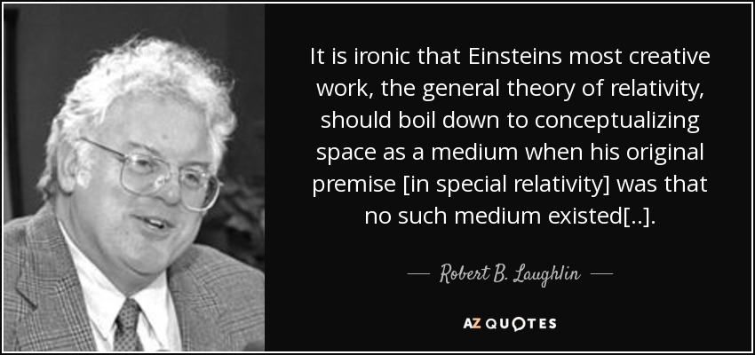 Robert B Laughlin Quote It Is Ironic That Einsteins Most Creative
