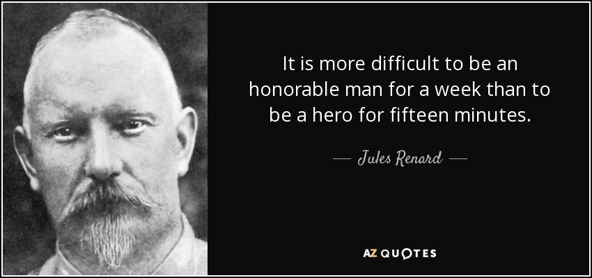 Jules Renard Quote It Is More Difficult To Be An Honorable Man For