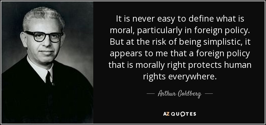 Arthur Goldberg Quote It Is Never Easy To Define What Is Moral
