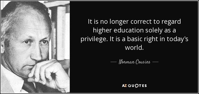 Norman Cousins Quote It Is No Longer Correct To Regard Higher