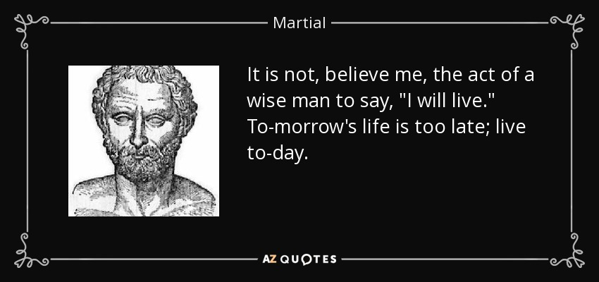 It is not, believe me, the act of a wise man to say,