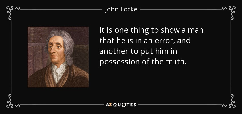 john locke quote  it is one thing to show a man that he