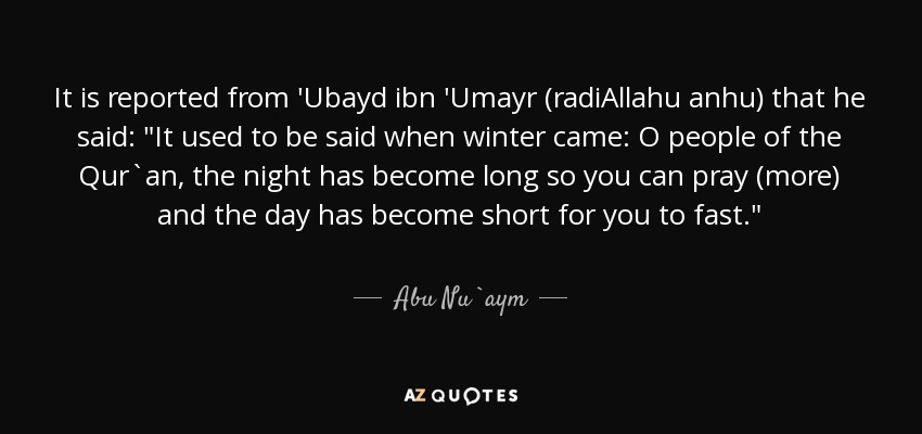 It is reported from 'Ubayd ibn 'Umayr (radiAllahu anhu) that he said: