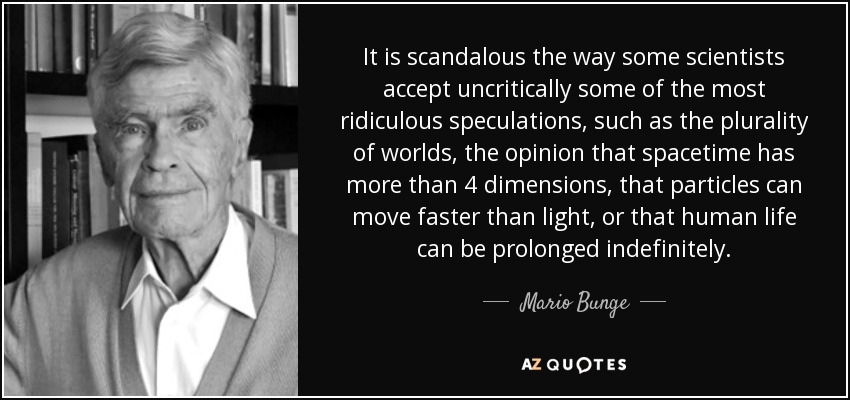 Mario Bunge quote: It is scandalous the way some scientists