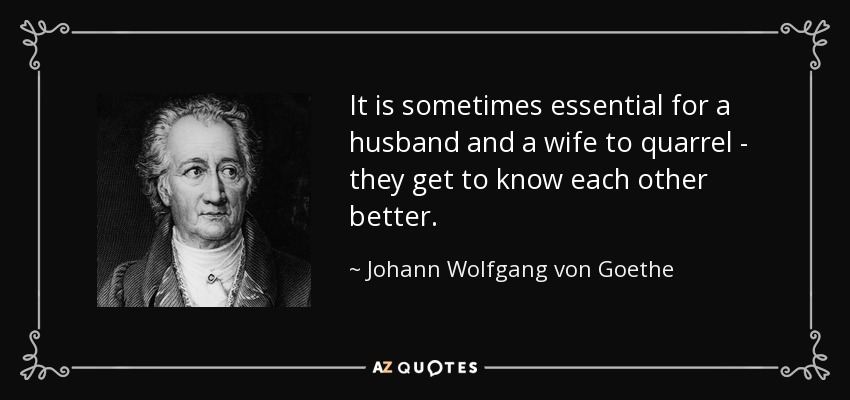 Quotes For Husband And Wife Quarrels: Johann Wolfgang Von Goethe Quote: It Is Sometimes