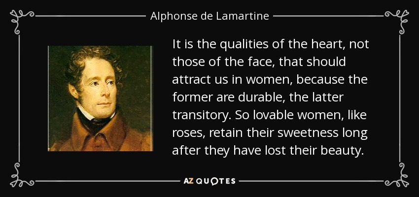Alphonse De Lamartine Quote It Is The Qualities Of The Heart Not