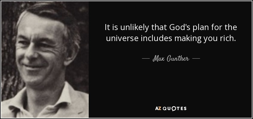 Max Gunther quote: It is unlikely that God's plan for the