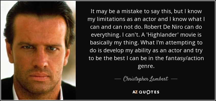 Highlander Quotes Glamorous Christopher Lambert Quote It May Be A Mistake To Say This But I.
