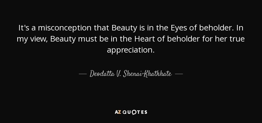 Deodatta V Shenai Khatkhate Quotes: QUOTES BY DEODATTA V. SHENAI-KHATKHATE