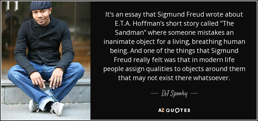 It's an essay that Sigmund Freud wrote about E.T.A. Hoffman's short story called