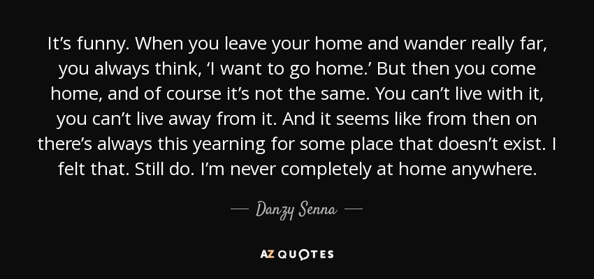 Danzy Senna Quote Its Funny When You Leave Your Home And Wander