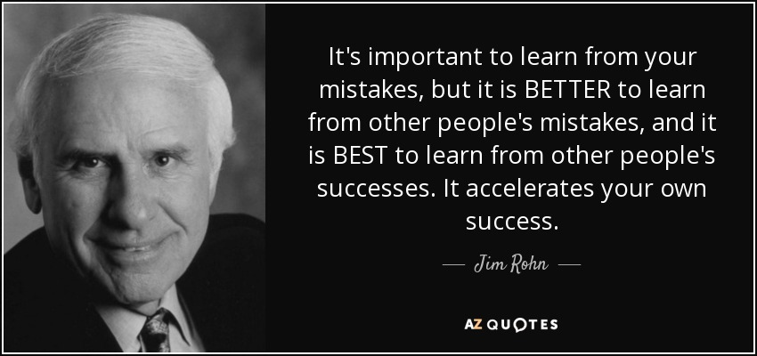 Jim Rohn Quote Its Important To Learn From Your Mistakes But It Is