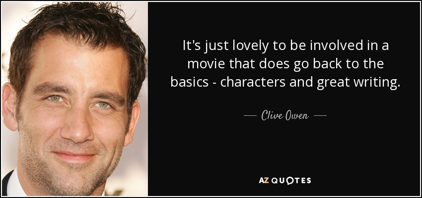 I Am The Law Movie Quote: Clive Owen Quote: It's Just Lovely To Be Involved In A