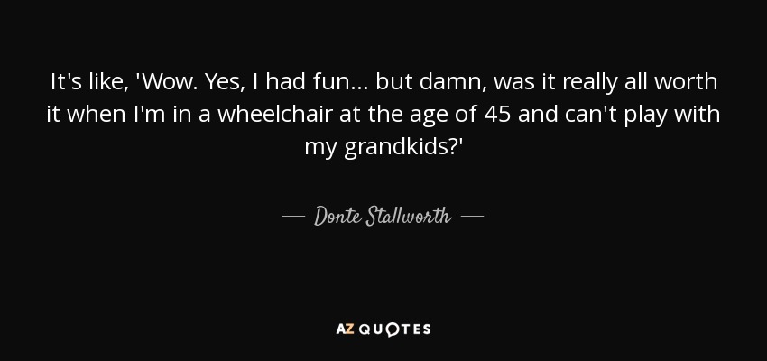 Donte Stallworth Quote Its Like Wow Yes I Had Fun But Damn