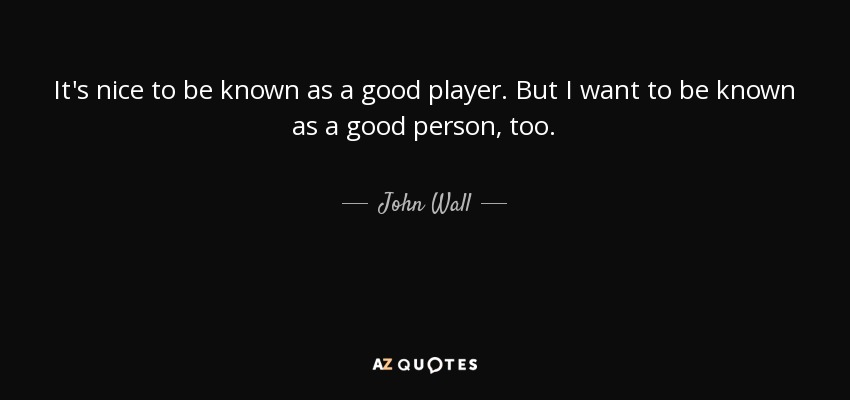 I Am A Good Person Quotes: TOP 16 QUOTES BY JOHN WALL