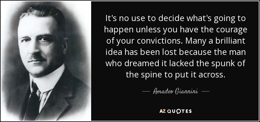 Amadeo Giannini Quote Its No Use To Decide Whats Going To Happen