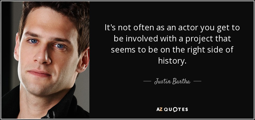 Justin Bartha Quote Its Not Often As An Actor You Get To Be