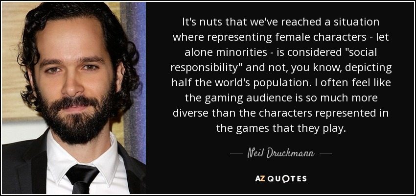It's nuts that we've reached a situation where representing female characters - let alone minorities - is considered