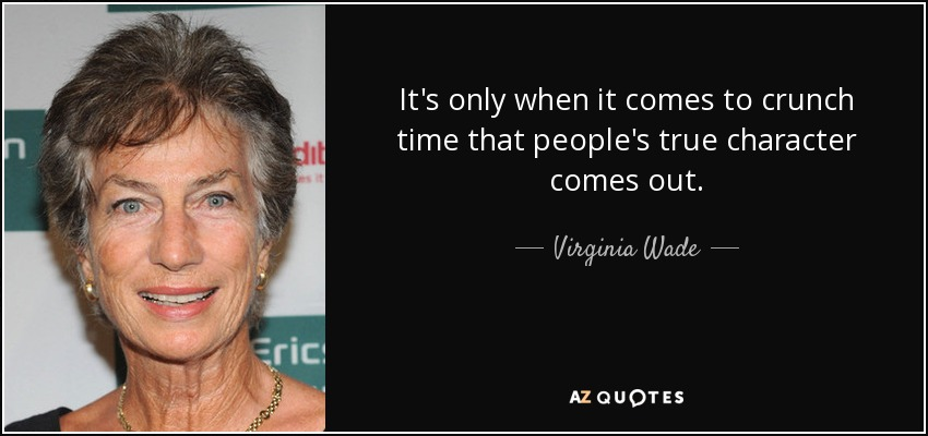 virginia wade quote it s only when it comes to crunch time that