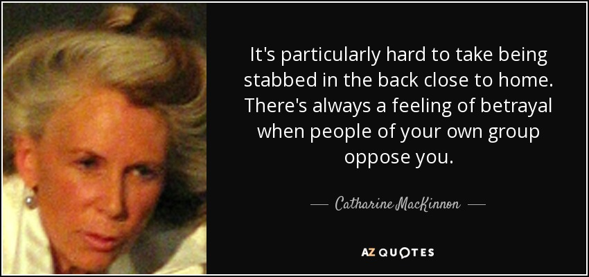 Catharine Mackinnon Quote Its Particularly Hard To Take Being